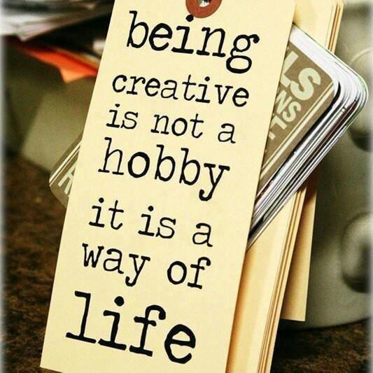 being-creative-is-not-a-hobby-it-is-a-way-of-life