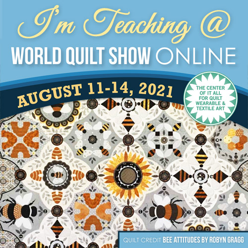 I am teaching at the World Quilt Show Online